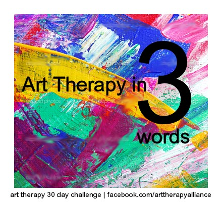 Art Therapy 30 Day Challenge Day 20: Art Therapy in 3 Words
